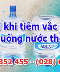 Sau-khi-tiem-vac-xin-thi-nen-uong-nuoc-the-nao
